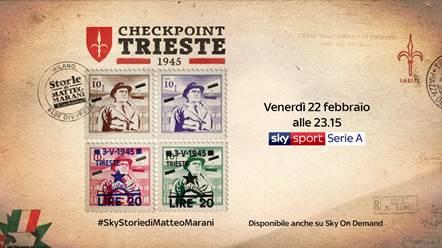 Su Sky Sport arriva Checkpoint Trieste, intreccio tra storia e sport, tra interviste e documenti inediti