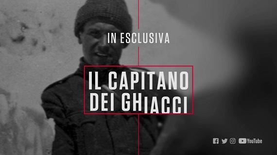 Il capitano dei ghiacci: su History la storia del Capitano Berni, disperso ai tempi della Grande Guerra